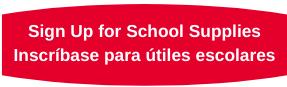 Sign Up for School Supplies - Inscríbase para útiles escolares